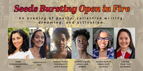 Seeds Bursting Open in Fire: A Poetry & Justice Catalyst Event tickets