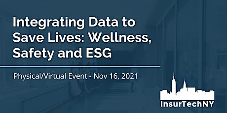 InsurTech NY: Integrating Data to Save Lives - Wellness, Safety and ESG tickets