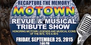 RECAPTURE THE MEMORY MOTOWN REVUE & MUSICAL TRIBUTE...