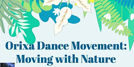 Orixa Dance Movement: Moving with Nature tickets