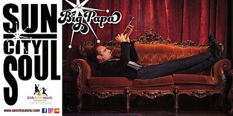 Sun City Soul & Big Papa at the Playhouse tickets