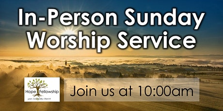 Hope Fellowship In-Person Sunday Morning Worship Service tickets