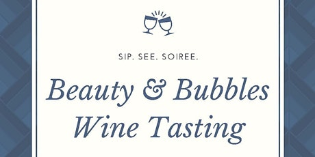 Sip See Soiree / Beauty & Bubbles Wine Tasting Event tickets