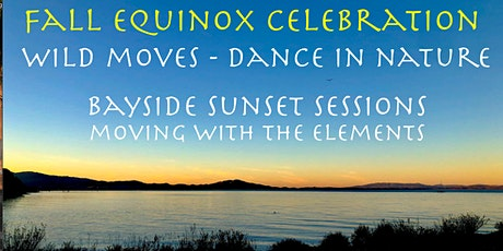 Dance In Nature- Equinox Special - Bayside Sunset Sessions tickets