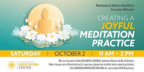 Creating a Joyful Meditation Practice: A Short Retreat (HYBRID) 10/02/21 tickets
