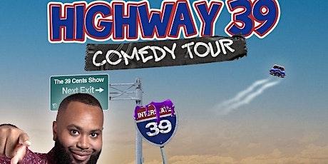 The 39 Cents Show: Highway 39 Tour! Lafayette, LA. tickets