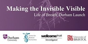 Making the Invisible Visible: Life of Breath Durham...