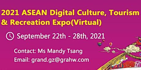 2021 ASEAN Digital Culture, Tourism & Recreation Expo(Virtual) Tickets