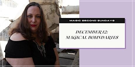 Magic Second Sundays: Magical Boundaries tickets