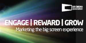 Engage | Reward | Grow: Marketing the big screen...