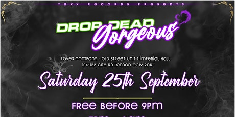 Texx Records Presents:Drop dead Gorgeous tickets