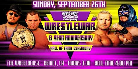 The Westcoast Wrestling Company presents WrestleWar 13 year anniversary tickets