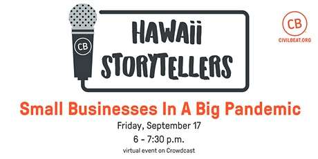 Hawaii Storytellers: Small Businesses In A Big Pandemic tickets