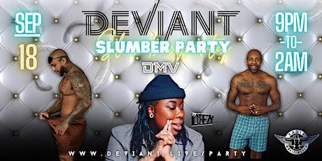 """Deviant DMV """"Slumber Party"""" tickets"""