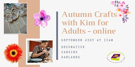 Autumn Crafts with Kim for Adults (online event) tickets