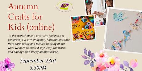 Autumn Crafts for Kids (online) tickets
