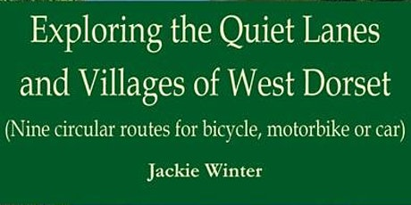 Exploring the Lanes & Villages of West Dorset -  A Talk from Jackie Winter tickets