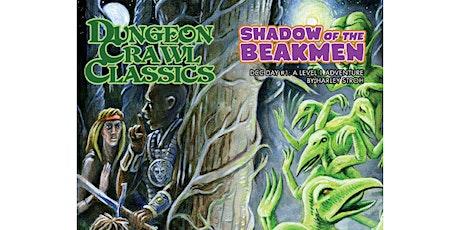 Dungeon Crawl Classics - Shadow of the Beakmen tickets