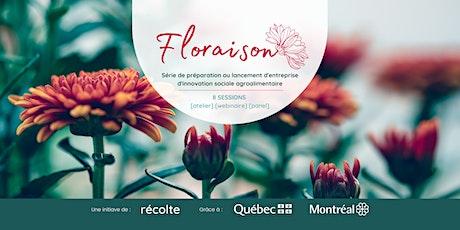 Floraison | Série de préparation au lancement d'entreprise agroalimentaire billets