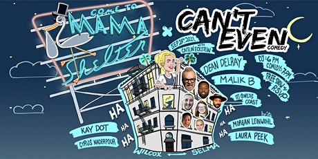 CAN'T EVEN COMEDY SHOW AT MAMA SHELTER ROOFTOP (SEPTEMBER 23RD)@6PM tickets