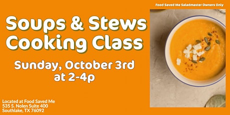 Saladmaster Owners ONLY:  Soups & Stews Cooking Class tickets