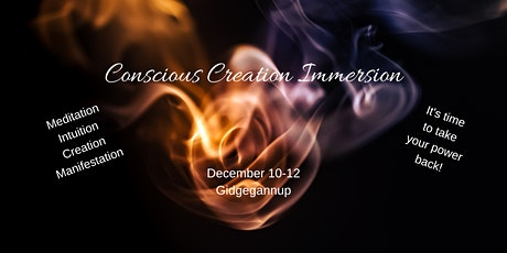 Conscious Creation Immersion tickets