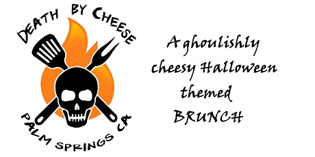DEATH BY CHEESE A ghoulishly cheesy Sunday Brunch tickets
