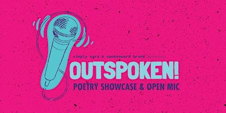 OUTSPOKEN! Poetry Showcase & Open Mic tickets