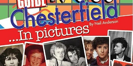 'Dirty Stop Out's Guide to 1980s Chesterfield - In Pictures' - launch event tickets