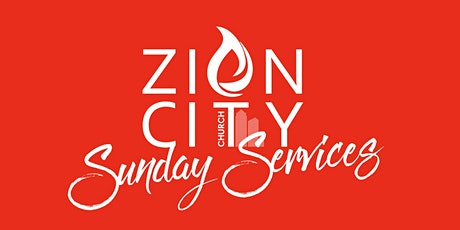 Zion City Church Sunday Celebration Services Sept 2021 tickets