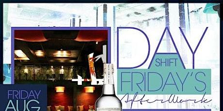 Day Shift Fridays Afterwork @ Taj tickets