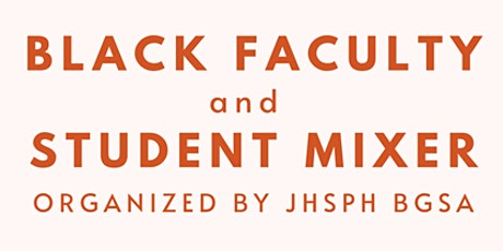 JHSPH Black Faculty and Student Mixer tickets