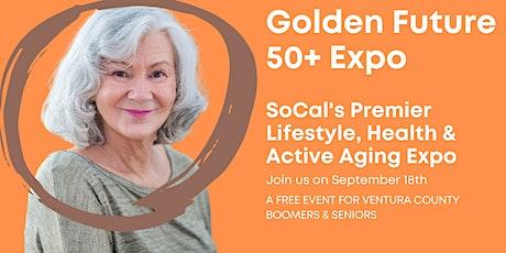 Golden Future 50+ Expo - Ventura County Edition tickets