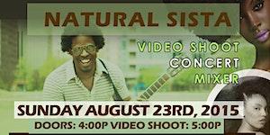 Natural Sista: Video Shoot ● Concert ● Mixer