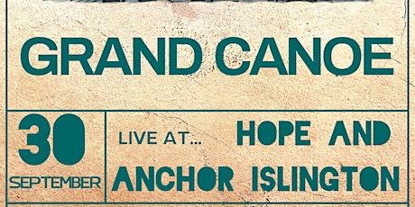 Grand Canoe @ Hope and Anchor Islington tickets