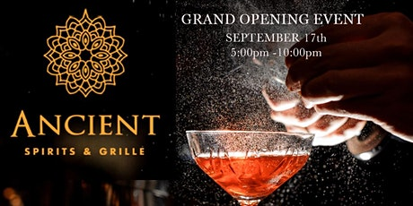 Ancient Spirits & Grille Grand opening tickets