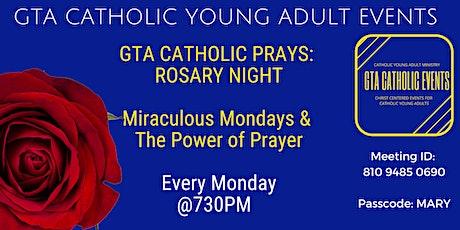 GTA CATHOLIC PRAYS - ROSARY NIGHT MIRACULOUS MONDAYS & THE POWER OF PRAYER tickets