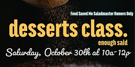 Saladmaster Owners ONLY:  Desserts Class tickets