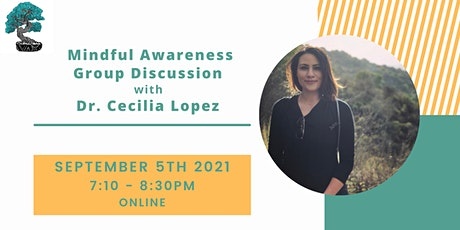 Mindful Awareness Group Discussion with Dr. Cecilia Lopez tickets