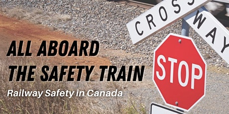Online Lecture: All Aboard the Safety Train: Railway Safety in Canada tickets