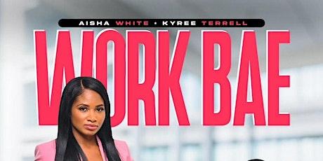 WORK BAE  MOVIE PREMIERE tickets