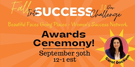 30  Day Fall Into Success Challenge Awards & Celebration tickets