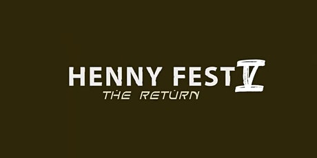 Henny Fest tickets