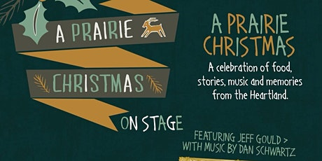Jeff Gould A Prairie Christmas  on Stage tickets