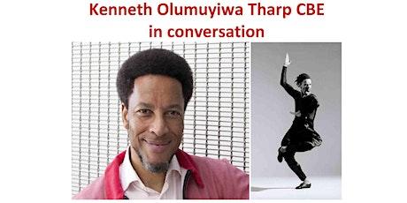 Kenneth Olumuyiwa Tharp CBE in conversation tickets