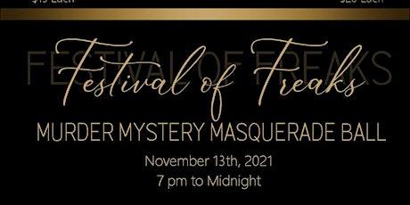Festival of Freaks Murder Mystery Masquerade Ball tickets