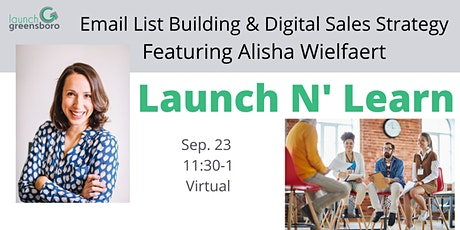 Building Your Email List and Digital Sales Strategy Launch 'n Learn tickets
