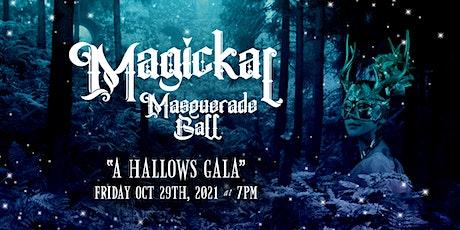 Magickal Masquerade Ball ~ A Hallows Gala tickets
