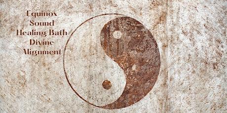 Equinox Sound Healing Bath - Divine Alignment tickets