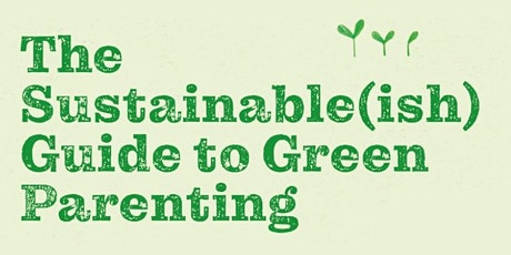 Sustainable (ish)Green Parenting - Jen Gale - Plastic Free Helensburgh tickets